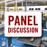 Panel Discussion - Effects of COVID 19 on Manufacturing